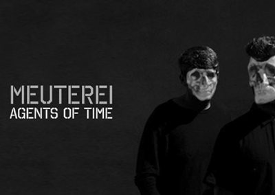 18/11 Meuterei w/ Agents of Time