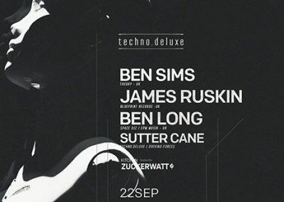 22/09 Techno.Deluxe X Zuckerwatt w/ Ben Sims, James Ruskin, Ben Long