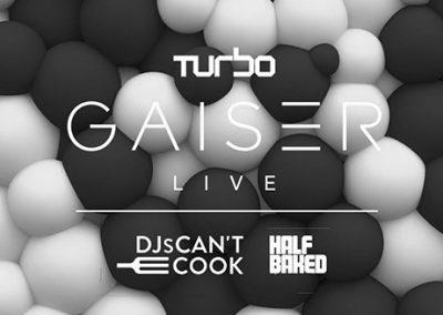 25/10 Turbo w/ Gaiser & Half Baked