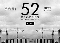 27/01 52 Degrees – Meat Market Morning Matinee