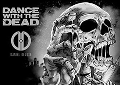 12/04 Dance with the Dead + Daniel Deluxe LIVE