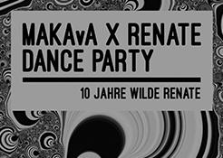 26/01 MAKAvA x 10 Jahre Wilde Renate