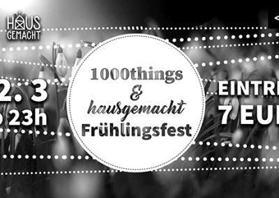 22/03 1000things & hausgemacht Frühlingsfest