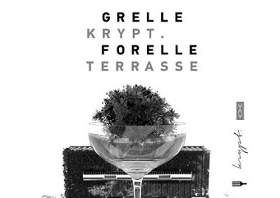19/06 Grelle Krypt Forelle Terrasse meets The Taste of Consciousness