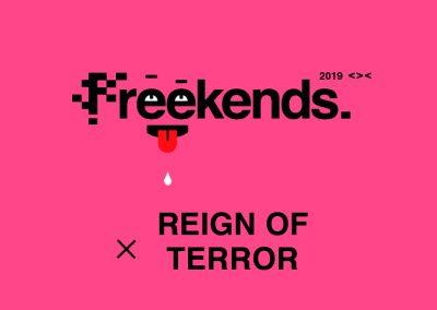 24/08 Freekends. x Reign of Terror