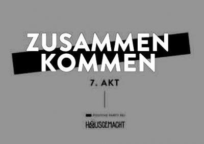 23/11 Zusammen Kommen 7.Akt: ❚❚❚ positive Party mit hausgemacht