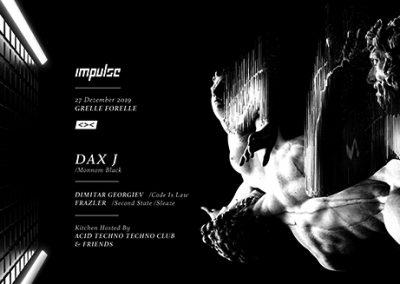 27/12 Impulse w/ Dax J