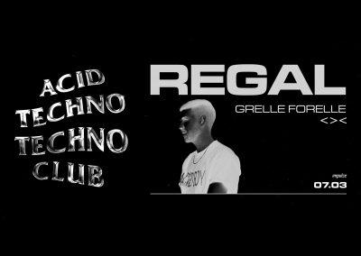 07/03 Acid Techno Techno Club w/ REGAL